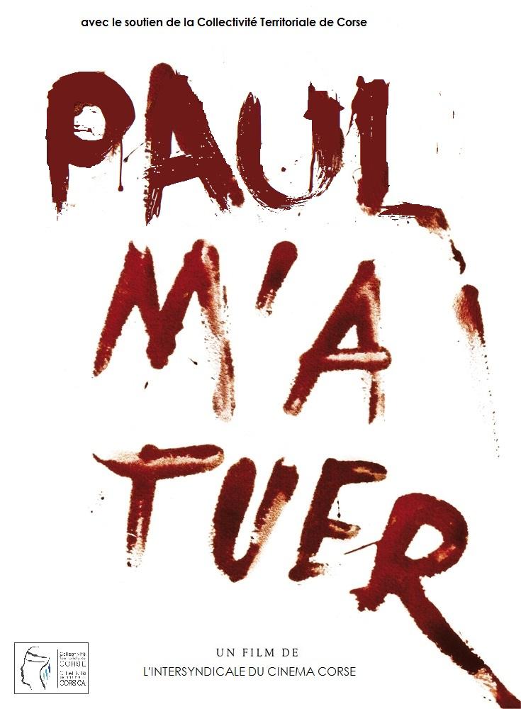 Collectivité Territoriale de Corse - Paul m'a tuer