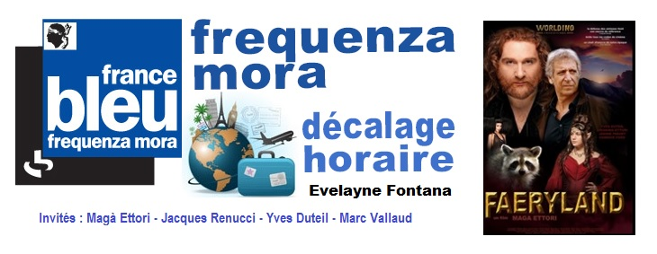 FAERYLAND (Magà Ettori) DECALAGE HORAIRE - France Bleu